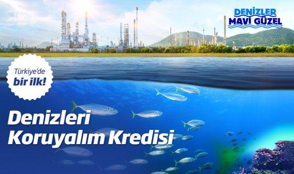 İş Bankası'ndan Denizleri Koruyalım Kredisi