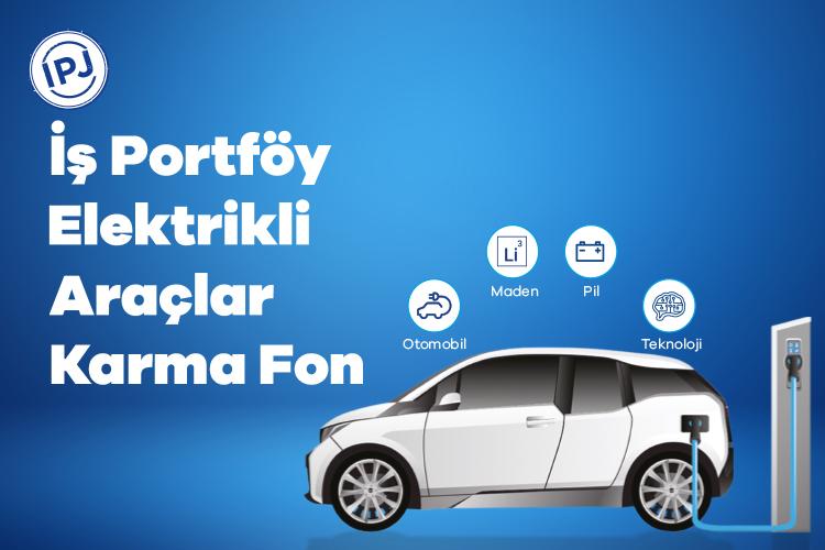 IPJ - İş Portföy Elektrikli Araçlar Karma Fon